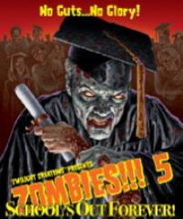 Zombies!!! 5 - School's Out Forever! (1st Edition)