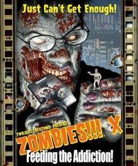 Zombies!!! X - Feeding the Addiction!