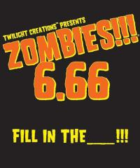 Zombies!!! 6.66 - Fill in the _____!!!