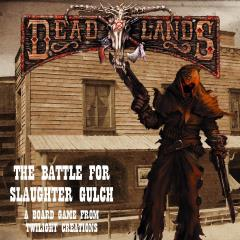 Deadlands Boardgame - The Battle for Slaughter Gulch