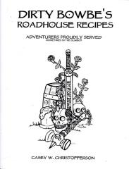 Dirty Bowbe's Roadhouse Recipies