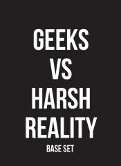 Geeks vs. Harsh Reality Base Game