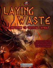 Laying Waste - The Guidebook to Critical Combat (Pathfinder)