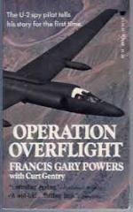 Operation Overflight - The U-2 Spy Pilot Tells His Story for the First Time