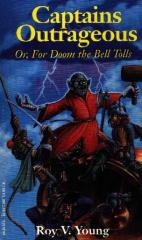 Captains Outrageous - Or, For Doom The Bell Tolls