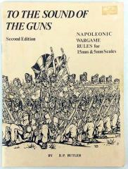To the Sound of the Guns II - Napoleonic Wargame Rules (2nd Edition)