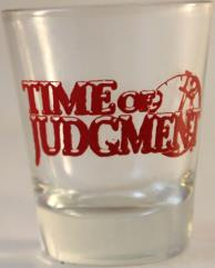 Time of Judgment Shot Glass