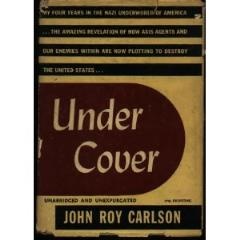 Under Cover - My Four Years in the Nazi Underworld of America