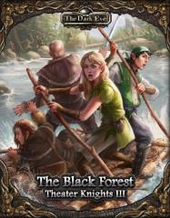 Theater Knights III - The Black Forest
