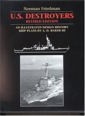 US Destroyers - An Illustrated Design History