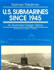 US Submarines Since 1945 - An Illustrated Design History