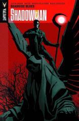 Shadowman Vol. 3 - Deadside Blues