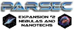 Parsec Expansion #2 - Nebulas and Nanotechs