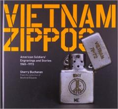 Vietnam Zippos - America Soldiers' Engravings and Stories (1965-1973)