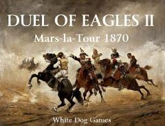 Duel of Eagles II - Mars-la-Tour 1870