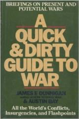 Quick & Dirty Guide to War, A - Briefings on Present and Potential Wars