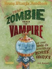 Young Wizards Handbook - How to Trap a Zombie, Track a Vampire, and Other Hands on Activities for Monster Hunters