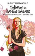 Confessions of a Part-Time Sorceress - A Girl's Guide to the D&D Game