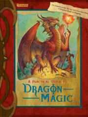 Practical Guide to Dragon Magic, A