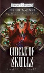 Ed Greenwood Presents - Waterdeep, Circle of Skulls