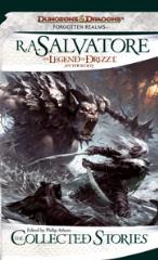 Legend of Drizzt, The - Anthology, The Collected Stories
