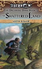 Dreaming Dark, The #2 - The Shattered Land