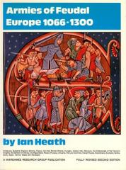 Armies of Feudal Europe - 1066-1300 AD (2nd Edition)