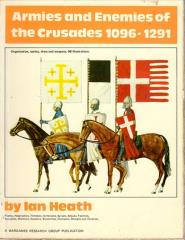 Armies and Enemies of the Crusades - 1096-1291 AD (2nd Edition)