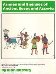 Armies and Enemies of Ancient Egypt and Assyria - 3200 BC to 612 BC (1974 Edition)