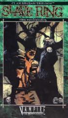 Clan Brujah Trilogy #1 - Slave Ring
