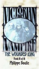 Victorian Age Vampire #3 - The Wounded King