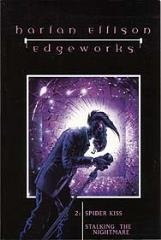 Edgeworks #2 - Spider Kiss & Stalking the Nightmare