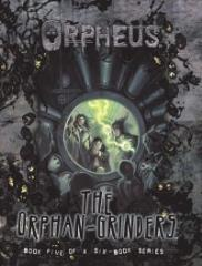 Orphan-Grinders, The