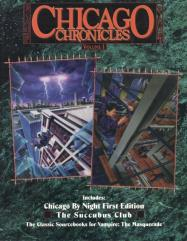 Chicago Chronicles #1 - Chicago by Night (1st Edition) & The Succubus Club