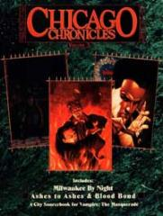 Chicago Chronicles #3 - Milwaukee by Night, Ashes to Ashes, Blood Bond