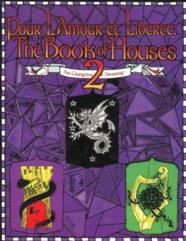 Pour L'Amour et Liberte - The Book of Houses #2