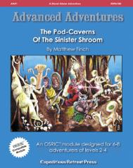 Pod-Caverns of the Sinister Shroom, The