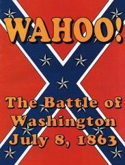 Wahoo! - The Battle of Washington July 8, 1863