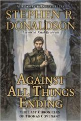 Last Chronicles of Thomas Covenant #3 - Against All Things Ending
