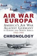 Air War Europa - America's Air War Against Germany in Europe and North Africa 1942-1945, Chronology