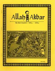 Allah Akbar - The First Crusaders 1096-1099 AD