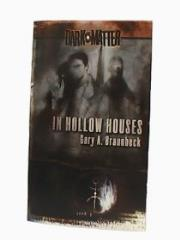 Dark Matter #1 - In Hollow Houses