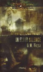 Dark Matter #3 - In Fluid Silence