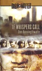 Dark Matter #2 - If Whispers Call