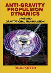 Anti-Gravity Propulsion Dynamics - UFOs and Gravitational Manipulation