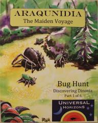 Araqunidia - The Maiden Voyage, Bug Hunt Part 1