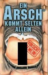 Ein Arsch Komt Selten Allein (A Cheek Seldom Comes Alone)
