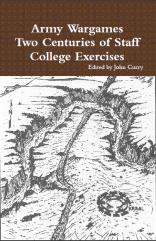Army Wargames - Two Centuries of Staff College Exercises