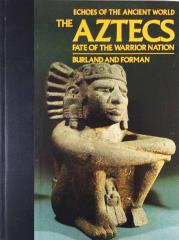 Aztecs, The - Fate of the Warrior Nation