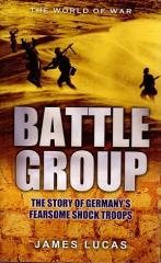 Battle Group - German Kamfgruppen Action in World War II